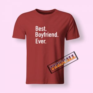 Best Boyfriend Ever T-Shirt