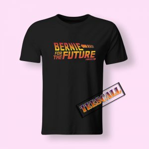 Bernie for The Future Go Vote Tshirts