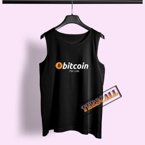 Bitcoin For Life Tank Top