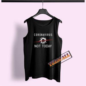 Corona Virus not today Tank Top