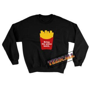 Bring The Pizza Back Sweatshirt